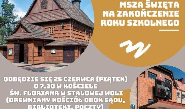 Na zdjęciu w lewym górnym rogu kościół Św. Floriana w Stalowej Woli, w Prawym dolnym budynek  ZS Nr 2, tekst z zaproszeniem na Mszę Świętą.